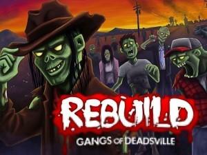 Rebuild 3 Gangs of Deadsville