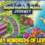 Supermarket Mania Journey MOD APK Unlimited Coins Diamonds