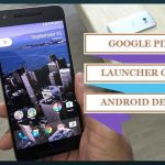 Get Fully Working Google Pixel Launcher APK to work on All Android Devices
