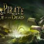 The Pirate Plague of the Dead MOD APK Open World Game 2.0