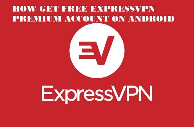 How To Get Free Unlimited ExpressVPN Premium MOD APK 7 5 4